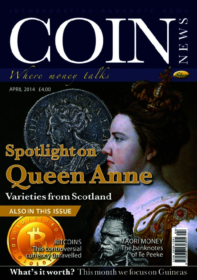 Front cover of 'Spotlight on Queen Anne', Coin News April 2014, Volume 51, Number 4 by Token Publishing