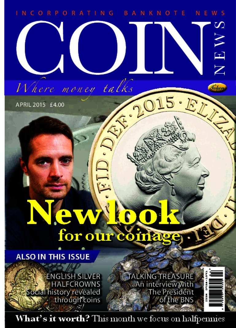 Front cover of 'New look for our coinage', Coin News April 2015, Volume 52, Number 4 by Token Publishing