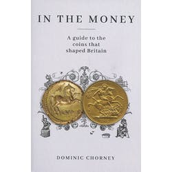 In the Money: A guide to the coins that shaped Britain in the Token Publishing Shop