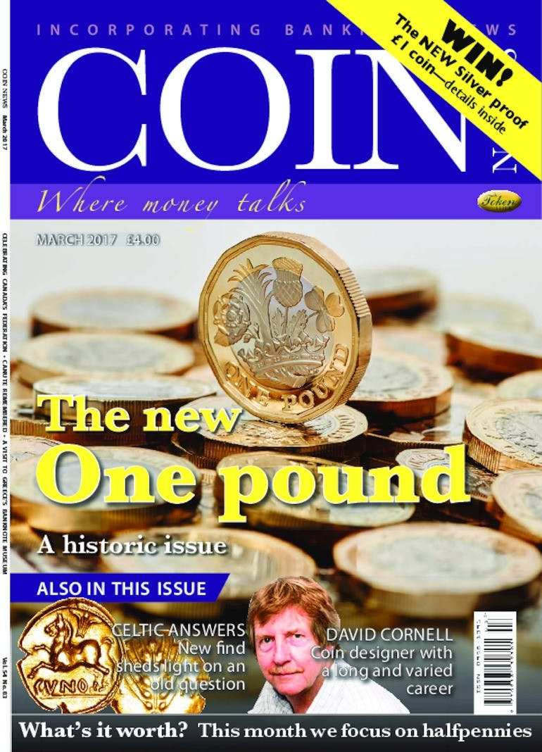 Front cover of 'The New One Pound', Coin News March 2017, Volume 54, Number 3 by Token Publishing