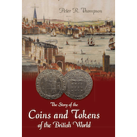 The Story of the Coins and Tokens of the British World.