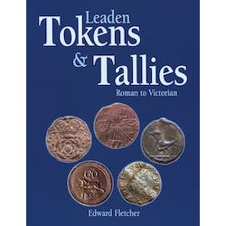 Tokens and Tallies - Roman to Victorian in the Token Publishing Shop